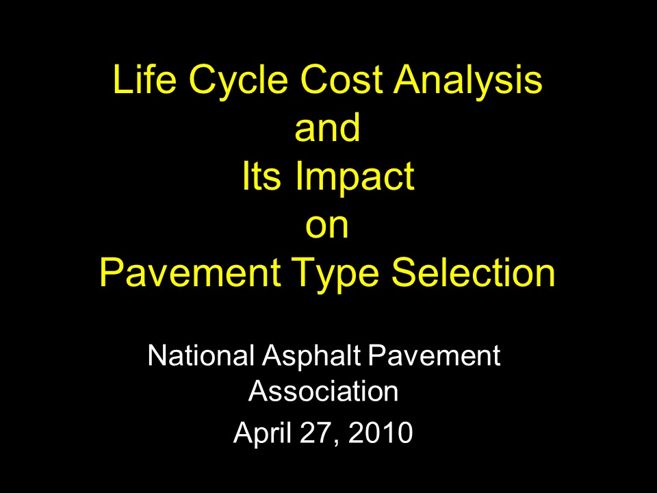 Asphalt or Concrete: Life-Cycle Cost Analysis and Pavement Type Selection