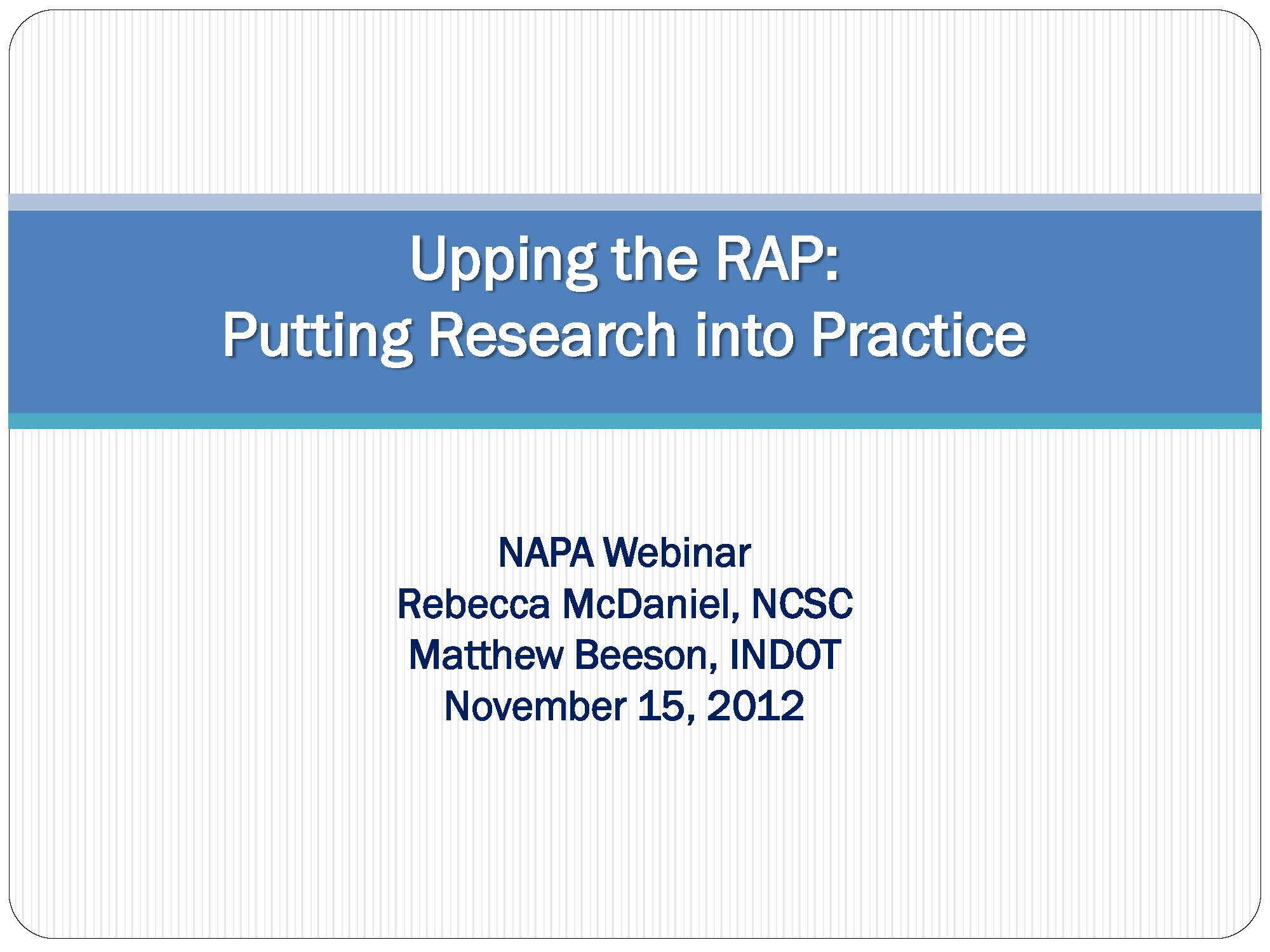 Upping the RAP: Putting Research Into Practice