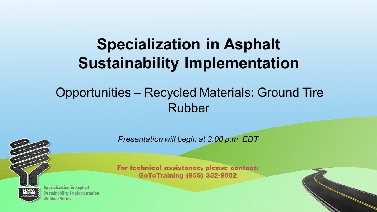 Specialization in Asphalt Sustainability Implementation: Opportunities — Recycled Materials: Ground Tire Rubber