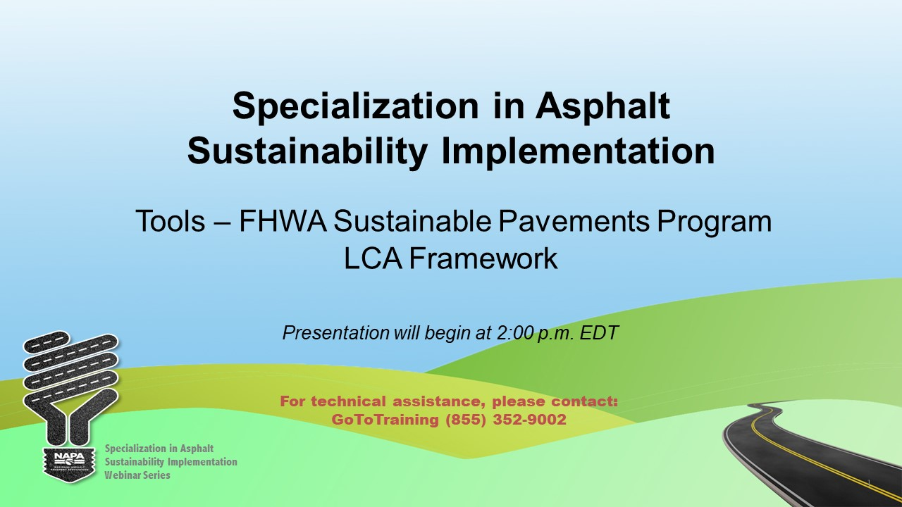 Specialization in Asphalt Sustainability Implementation: Tools — FHWA Sustainable Pavements Program LCA Framework