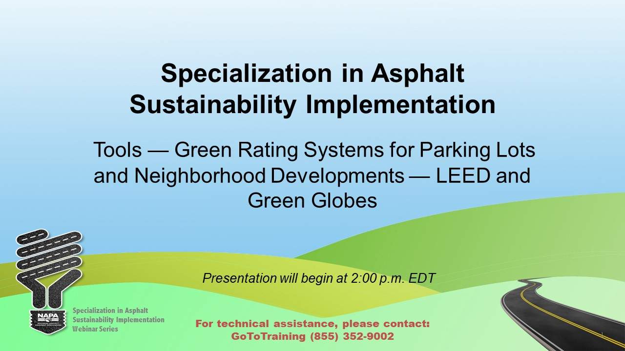 Specialization in Asphalt Sustainability Implementation: Tools — Green Rating Systems for Parking Lots and Neighborhood Developments: LEED and Green Globes