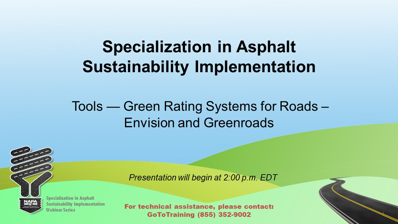 Specialization in Asphalt Sustainability Implementation: Tools — Green Rating Systems for Roads: Envision and Greenroads