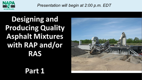 Designing and Producing Quality Asphalt Mixtures with RAP and/or RAS, Part 1